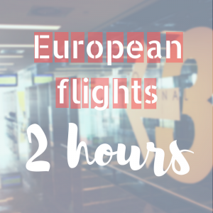 Allow 2 hours to check in for European Flights