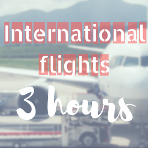 Allow 3 hours to check in for International Flights