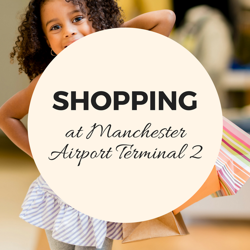 Terminal 2's shops and things to do at Manchester Airport leader