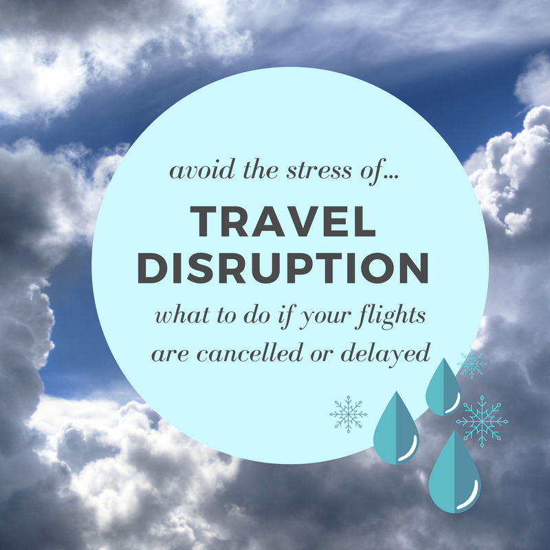 Avoid the stress of travel disruption. What to do if your flights are cancelled or delayed