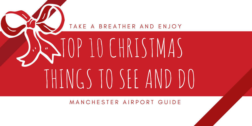 Header for Christmas near Manchester Airport: Top 10 Christmas things to see and do near the airport